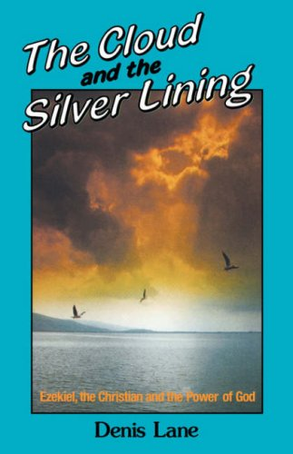 9780852341933: CLOUD AND THE SILVER LINING EZEKIEL: Ezekiel, the Christian and the Power of God
