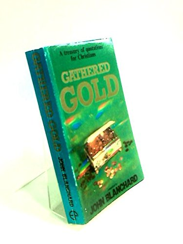 9780852341971: Gathered Gold: A Treasury of Quotations for Christians