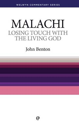 Losing Touch W/The Living God: (Malachi) (Welwyn commentary series): John Benton