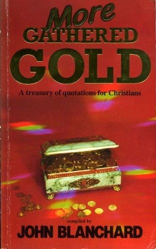 9780852342190: More Gathered Gold: Treasury of Quotations for Christians