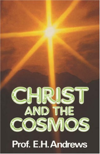Christ and the Cosmos.: Andrews, EH