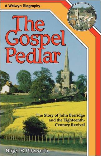 9780852342367: The Gospel Pedlar. The Story of John Berridge and the Eighteenth-Century Revival (Welwyn Biography)
