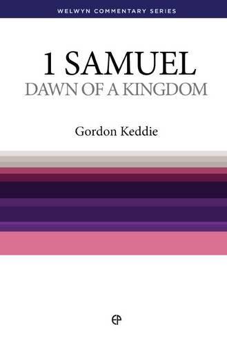9780852342480: 1 Samuel: Dawn of a Kingdom (Welwyn Commentary Series)