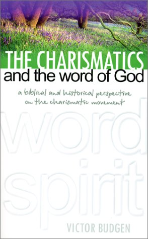 9780852342640: The Charismatics and the Word of God