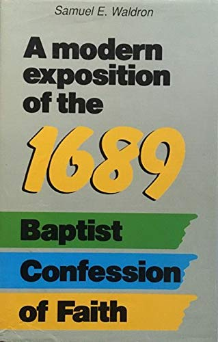 9780852342688: A Modern Exposition of the 1689 Baptist Confession of Faith