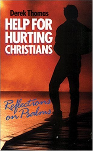 Help for hurting Christians. Reflections on Psalms: Thomas, Derek