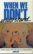 When We Dont Understand (0852342918) by John Legg
