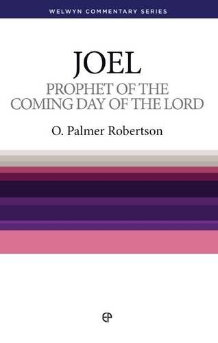 Prophet of the Coming Day of the Lord: The Message of Joel (9780852343357) by O. Palmer Robertson