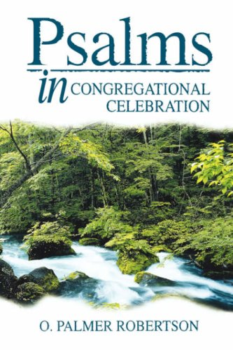 Psalms in Congregational Celebration (9780852343388) by Robertson, O. Palmer