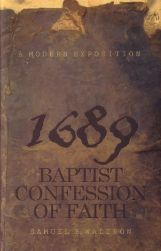 Modern Exposition of 1689 Baptist Confession of Faith (085234340X) by Waldron, Samuel E.