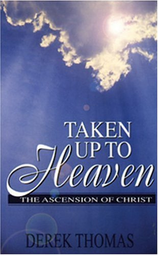9780852343869: Taken Up to Heaven