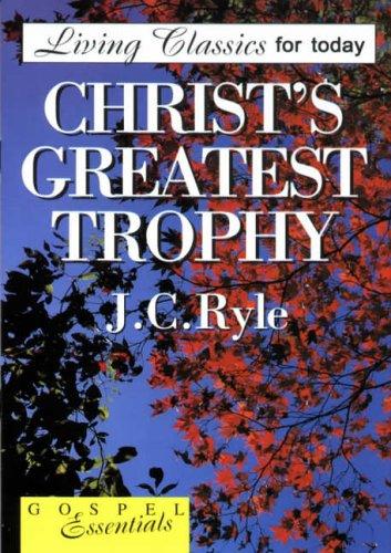 9780852343982: Christ's Greatest Trophy: J. C. Ryle (Gospel essentials)