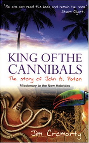 9780852344019: Kind Of The Cannibals: The Story Of John G. Paton, Missionary To The Hebrides