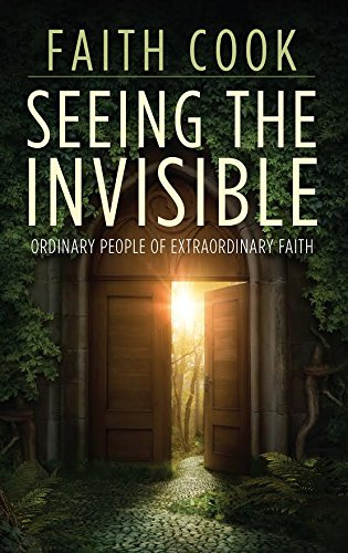 9780852344071: Seeing the Invisible: Ordinary People of Extraordinary Faith