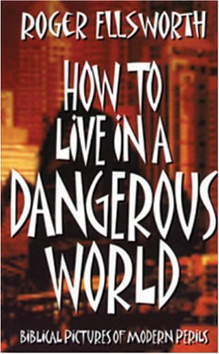 9780852344163: How to Live in a Dangerous World