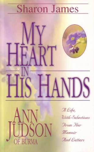 9780852344217: My Heart in His Hands: Ann Judson of Burma