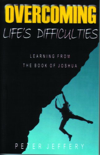 9780852344347: Overcoming Life's Difficulties: Learning from the Book of Joshua