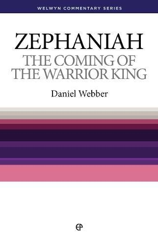 9780852345566: The Coming of the Warrior-King: Zephaniah Simply Explained (Welwyn Commentary Series)