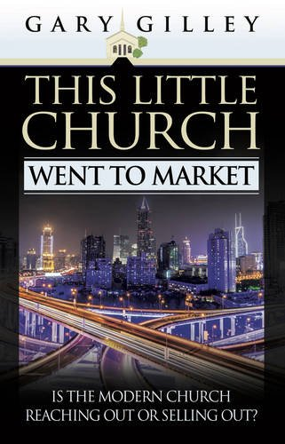 9780852345962: This Little Church Went to Market: The Church in the Age of Entertainment