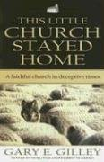 9780852346037: This Little Church Stayed Home: A Faithful Church in Deceptive Times