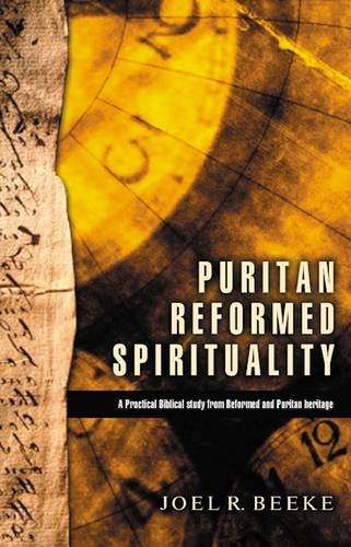 9780852346297: Puritan Reformed Spirituality: A Practical Biblical Study from Reformed and Puritan Heritage