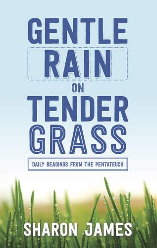 9780852346303: Gentle Rain on Tender Grass: Daily Readings from the Pentateuch