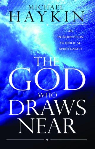9780852346389: The God Who Draws Near: An Introduction to Biblical Spirituality
