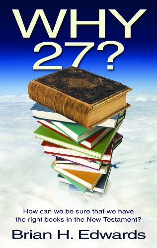 9780852346501: Why Twenty Seven?: How Can We Be Sure That We Have the Right Books in the New Testament?