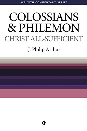 9780852346556: Christ All-Sufficient: Colossians and Philemon Simply Explained (Welwyn Commentaries)
