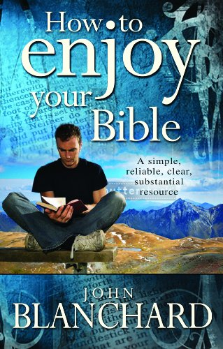 How to Enjoy Your Bible: John Blanchard