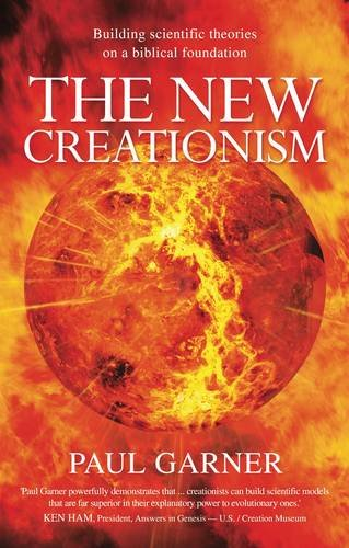 9780852346921: The New Creationism: Building Scientific Theory on a Biblical Foundation