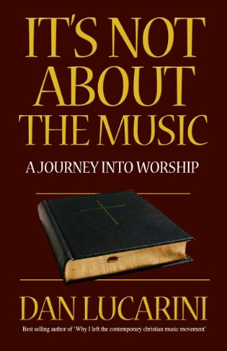 9780852347270: It's Not About the Music: A Journey Into Worship