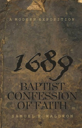 Modern Exposition of 1689 Baptist Confession of Faith: Sam Waldron