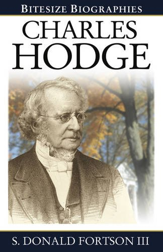 Charles Hodge (Bitesize Biographies): Don Fortson