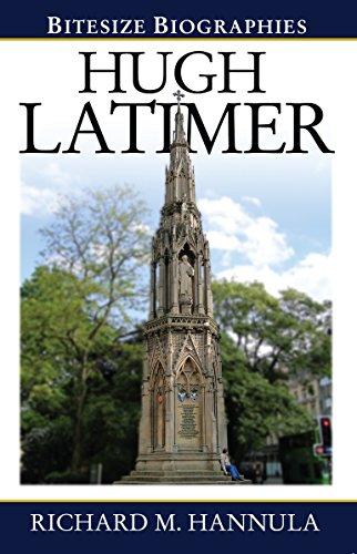 Hugh Latimer (Bitesize Biographies): Richard Hannula