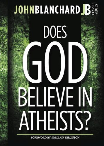9780852349762: Does God Believe in Atheists?