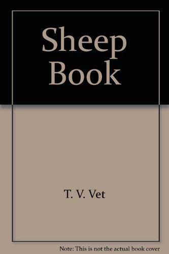 9780852360279: The T.V. Vet sheep book: recognition and treatment of common sheep ailments,