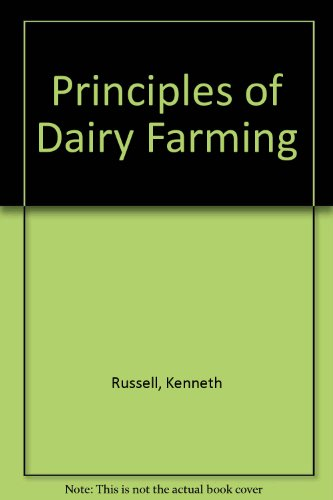 Principles of Dairy Farming: Russell, Kenneth