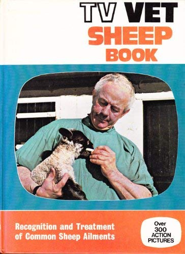 9780852361436: The TV Vet Sheep Book: Recognition and Treatment of Common Sheep Ailments.