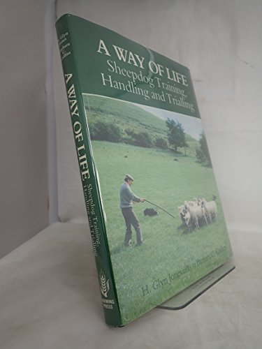 9780852361665: A Way of Life: Sheepdog Training, Handling and Trialing