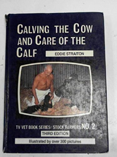 9780852361849: Calving the cow and care of the calf