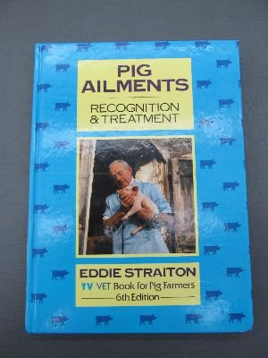 9780852361856: Pig Ailments: Recognition and Treatment