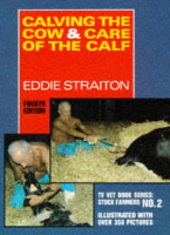 9780852362570: Calving the Cow and Care of the Calf TV Vet Book Series: Stock Farmers No. 2 (4th Edition)