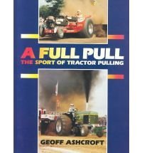 9780852362617: A Full Pull: The Sport of Tractor Pulling