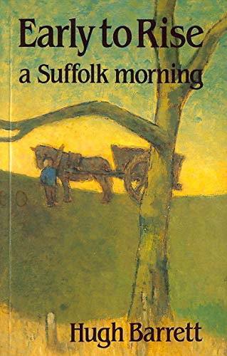 9780852362730: Early to Rise: A Suffolk Morning