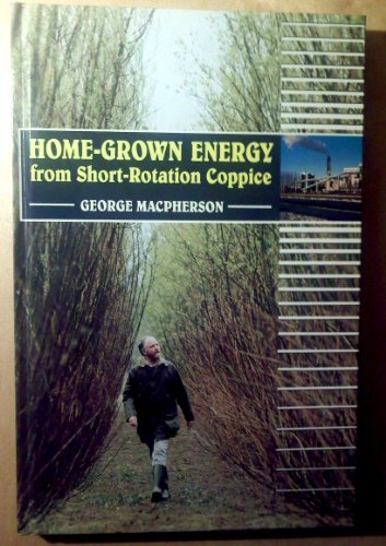 9780852362891: Home-Grown Energy from Short-Rotation Coppice