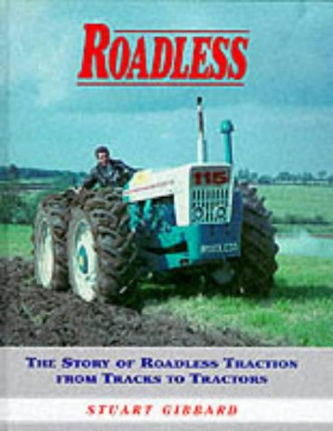 9780852363447: Roadless: The Story of Roadless Traction from Tracks to Tractors
