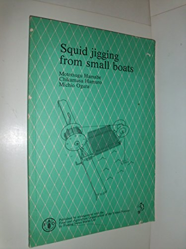 9780852381229: Squid Jigging from Small Boats (FAO fishing manual)