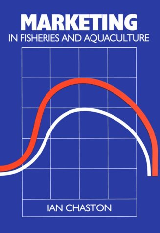 9780852381298: Marketing in Fisheries and Aquaculture (Fishing News Books)