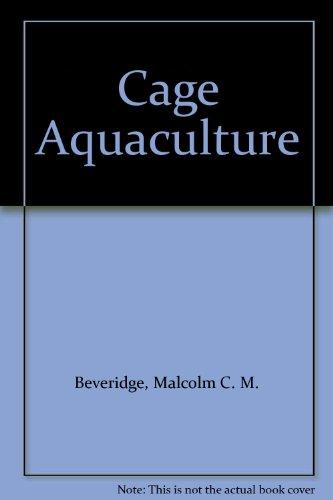 Cage Aquaculture: Beveridge, Malcolm C.